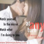 At Any Turn Teaser #4: In the Mirror